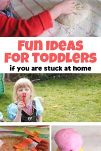 Fun ideas for toddlers to do if you are stuck at home