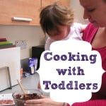 recipes and cooking with toddlers and kids