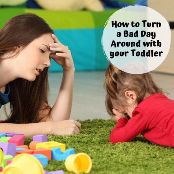 struggling mum with toddler crying on a mat text overlay reads How to Turn a Bad y around with your toddler