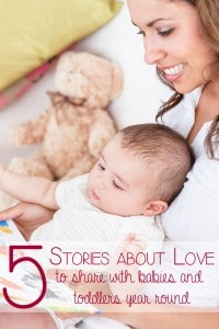 5 Stories about love to share with babies and toddlers year round - not just for Valentine's Day
