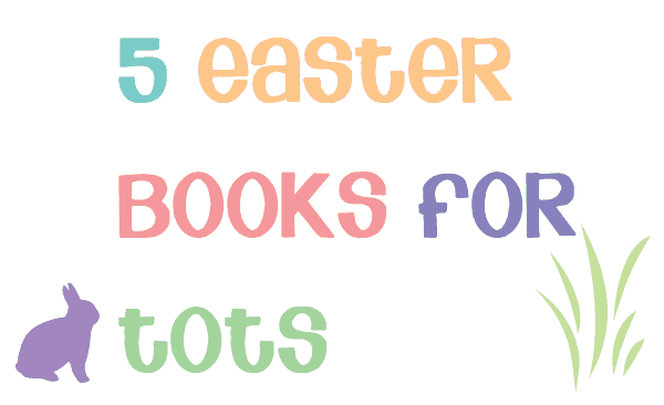Easter Books for toddlers and babies