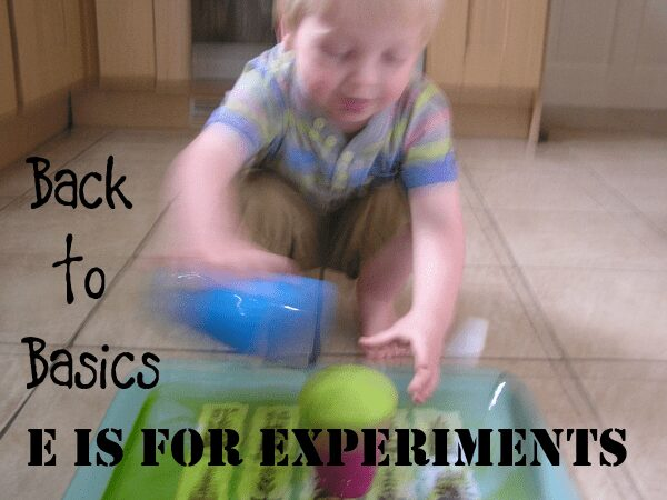 Back to Basics Play ideas - e is for experiments
