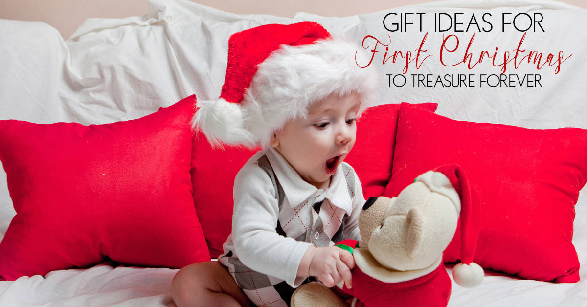 gift ideas for babys first christmas that they will treasure in the future
