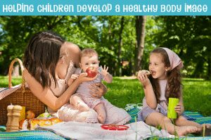 Helping Children Develop a Positive Body Image