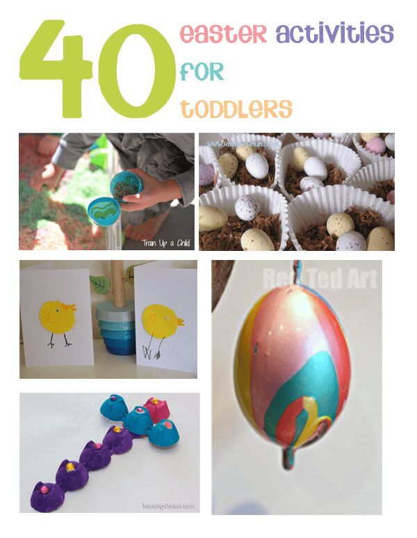40 Easter Activities Toddlers, crafts, play and family fun
