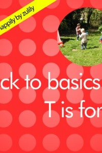 Back to basics T is for