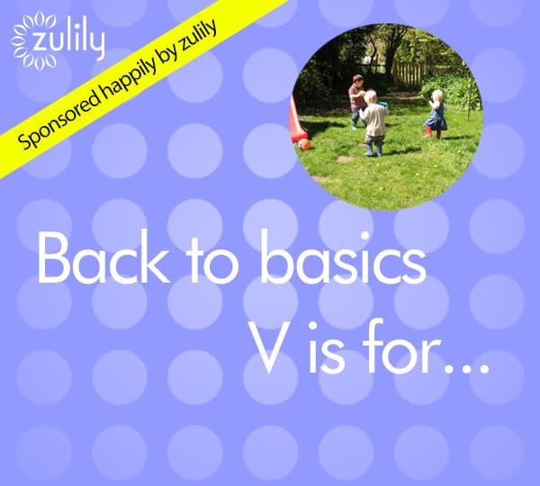 Back to Basics V is for…