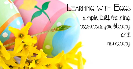 Learning with Eggs - simple DIY resources to create at home or for your classroom this Spring and Easter