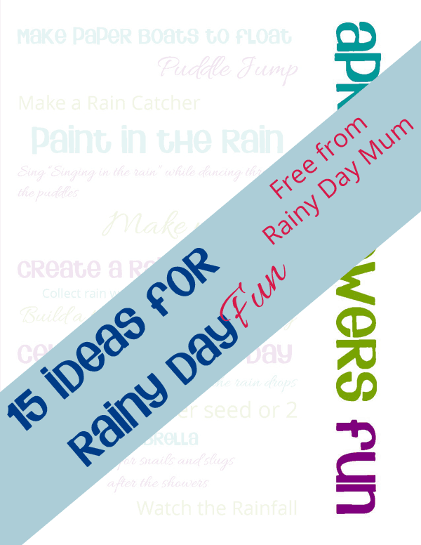 Subscribe to Rainy Day Mum via Email and get our 15 Ideas for Rainy Day Fun FREE