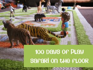 100 Days of play and we're putting a safari on the floor