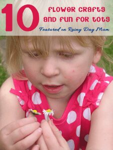10 Flower crafts and fun for tots featured on Rainy Day Mum