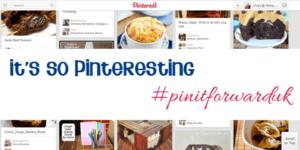 It's so pinteresting – #pinitforwarduk