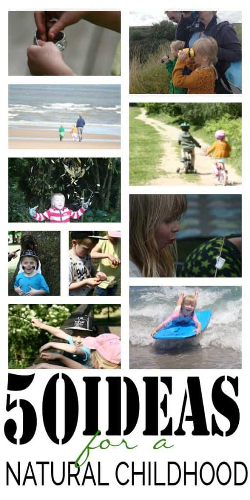 50 ideas to create a natural childhood for your kids. With easy to do outdoor activities for kids keeping screen free all year round.