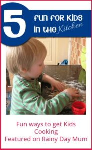 5 Ideas for Fun for Kids in the Kitchen featured on Rainy Day Mum