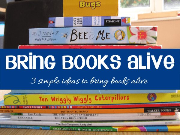 Bring Books alive - 3 simple ways to bring books alive at home with your children