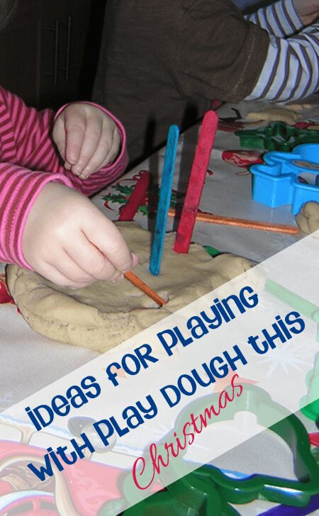 playing with play dough at Christmas, recipes, ideas and activities for the festive season