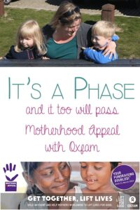 It's a Phase… Motherhood with Oxfam