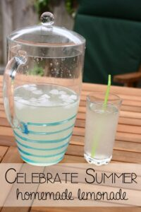 Celebrate Summer – Homemade Lemonade