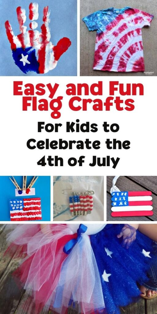 Pinterest Image for Easy and Fun Flag Crafts for Kids to Celebrate the 4th of July, collage shows 6 pictures, a flag handprint craft, tie dye tshirt in the stars and stipes, pom pom printed flag, beaded flag pin, popsicle decoration and a cute US Flag Tutu for older kids to make and younger kids to wear