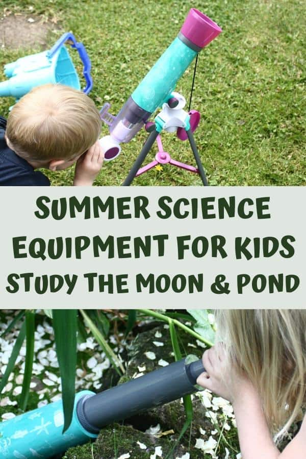child using a telescope and in 1 image and child using an aquascope in another text reads summer science equipment for kids to study the moon and pond
