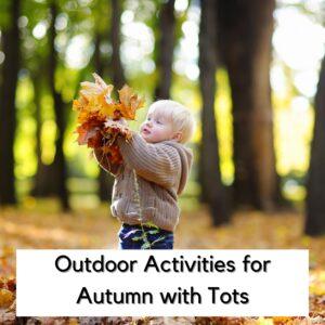 Outdoor Activities for Toddlers and Preschoolers in Autumn