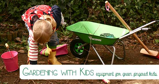 Gardening with kids - equipment for green fingered kids