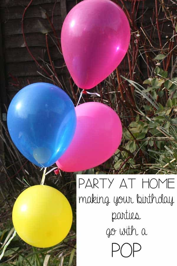 Parties at Home – making birthday parties go with a POP! #BalloonTime