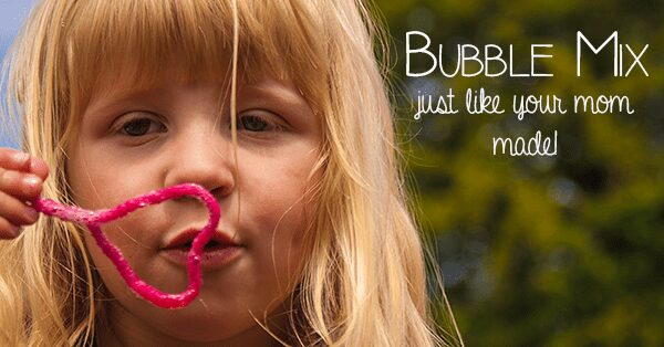 bubble blowing bubble mix just like your mom made