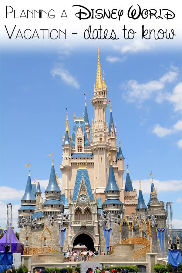 Planning a Walt Disney World Vacation – dates to know