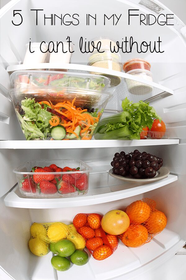 5 Things In My Fridge I Can't Live Without