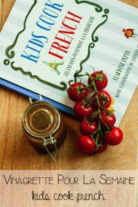 Vinagrette pour la semaine - kids cook french, multilingual cookbook for kids