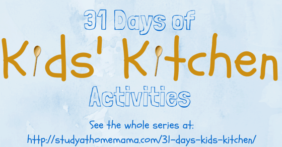 Kids in the Kitchen Series on Study at Home Mama