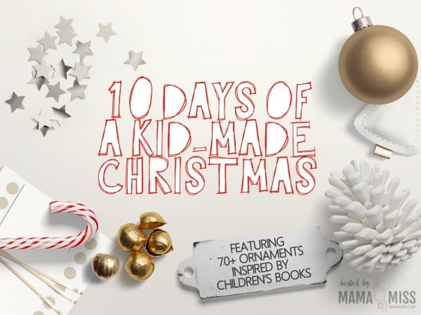 10 Days of Kid-Made Christmas: Ornaments Inspired by Books