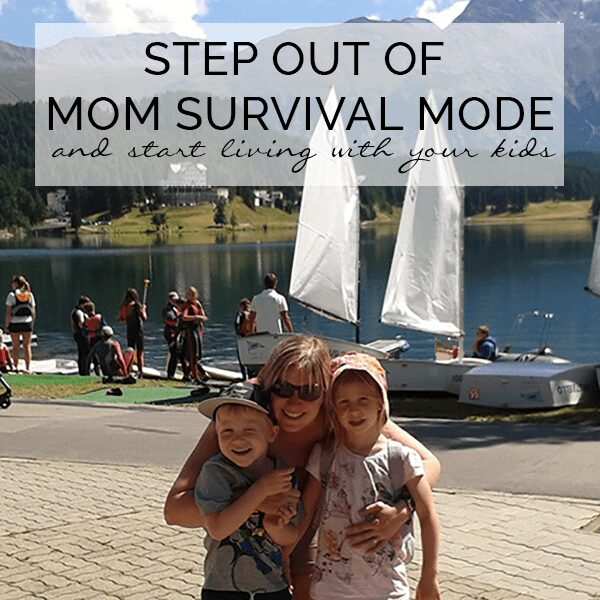 Step out of mom survival mode and starting living with kids find out your first steps to make the changes and be the parent that you want to be