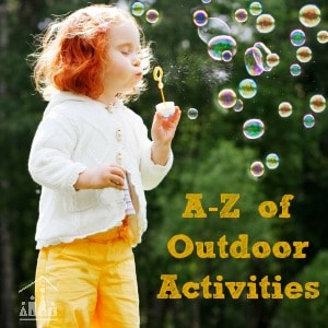 A to Z of outdoor activities for kids
