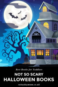 haunted house with text reading best books for toddlers not so scary halloween books on Rainy day mum