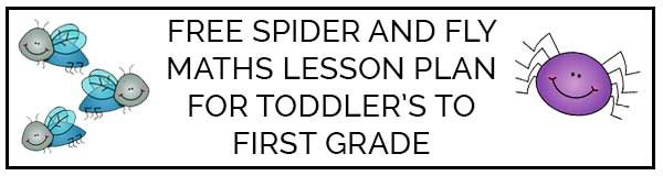FREE Spider and Fly Maths Lesson Plan for Toddlers through to first grade.