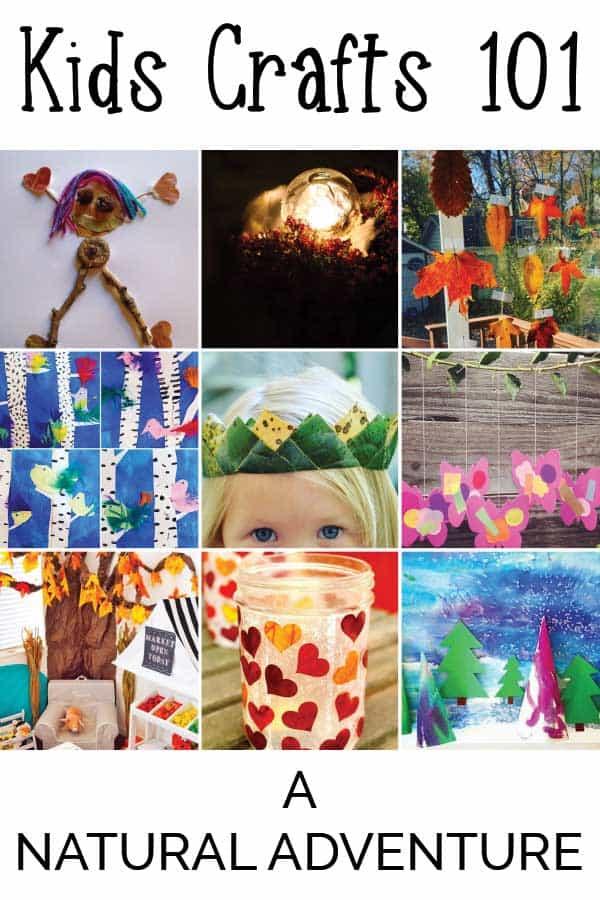 Kids Crafts 101 – A Natural Adventure