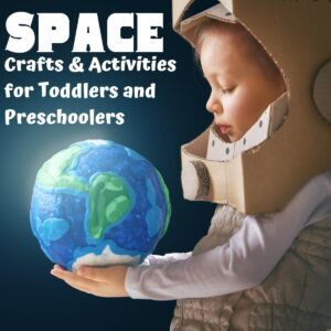 fun space themed crafts and activities for toddlers and preschoolers