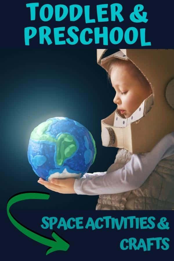 child in a homemade space helmet with a model planet in their hands text reads toddler and preschool space activities and crafts