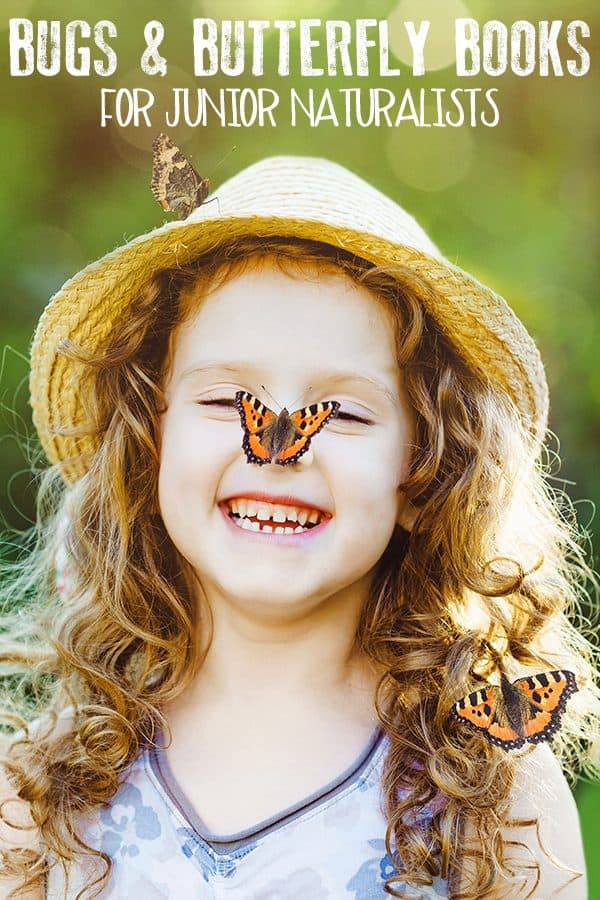 girl with butterfly on her nose text overlay reads Bugs and Butterfly Books for Junior Naturalists