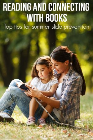 Top tips for summer slide prevention in school children with ideas for reading and connecting with books over the summer break from school.