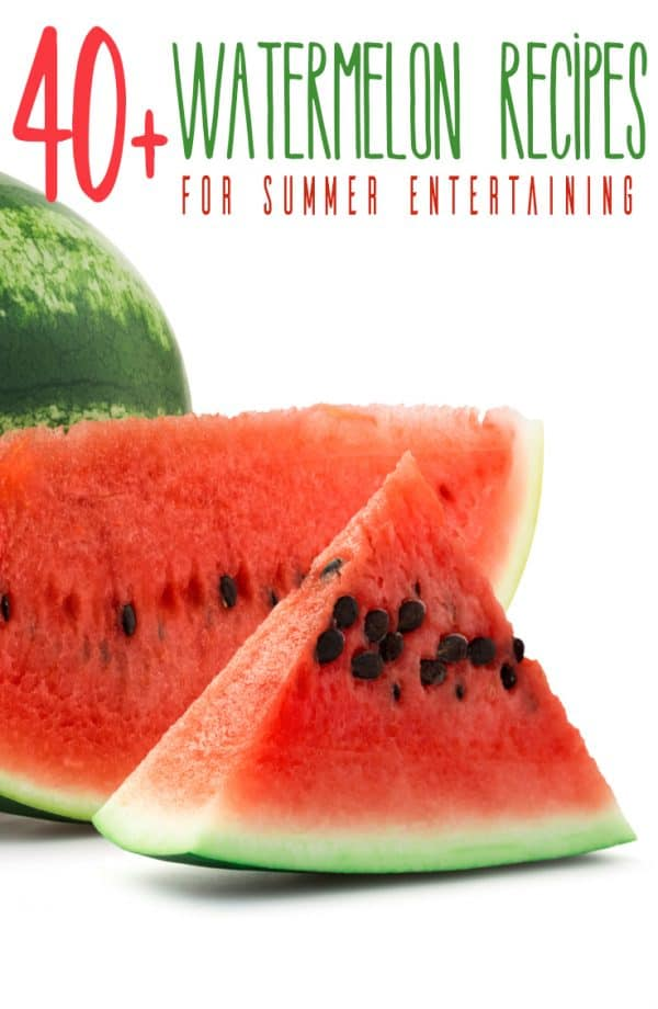 Over 40 Watermelon Recipes to try this Summer