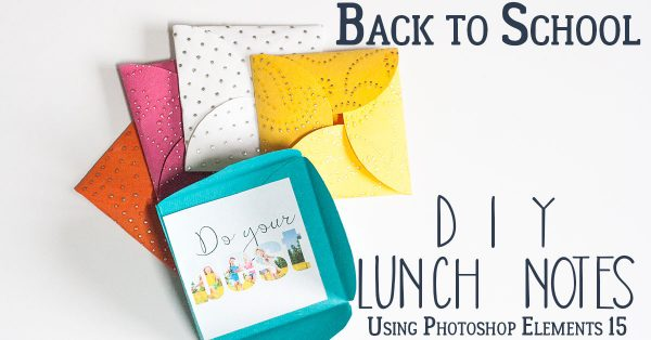 Get creative with Photoshop Elements 15 and make your own personalised lunch notes to bring a smile to your kid's faces as they go back to school.