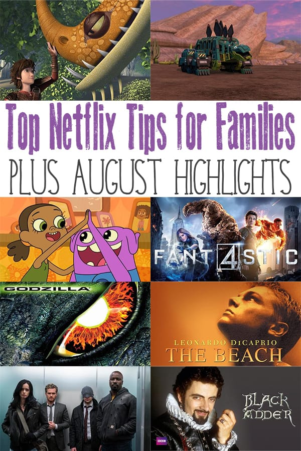Get the most out of Netflix for your families with these 3 top tips plus the later summer highlights for you, the kids and family movie time