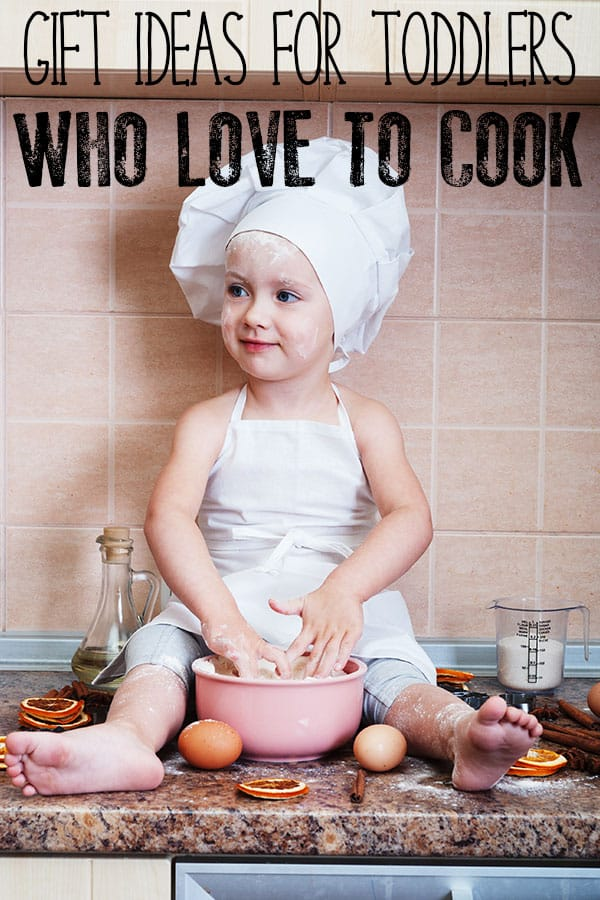 Gift Ideas for Toddlers who Love to Cook