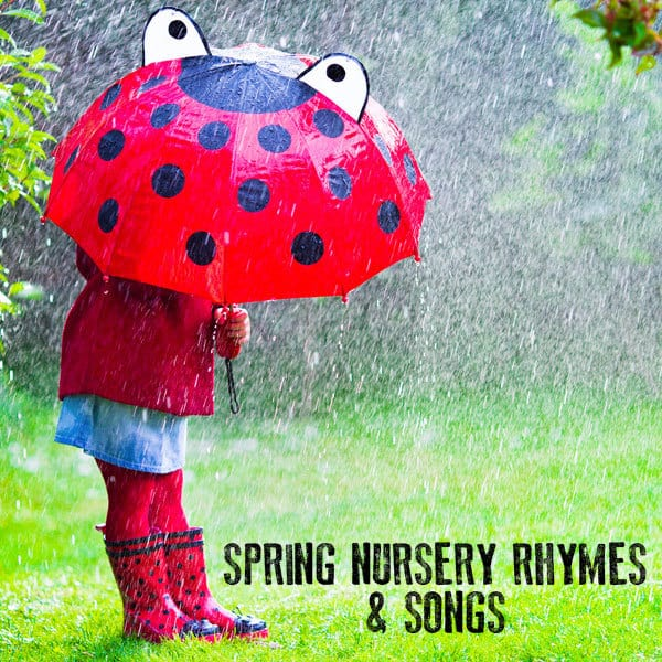 Classic Spring Nursery Rhymes and Songs for Toddlers and Preschoolers