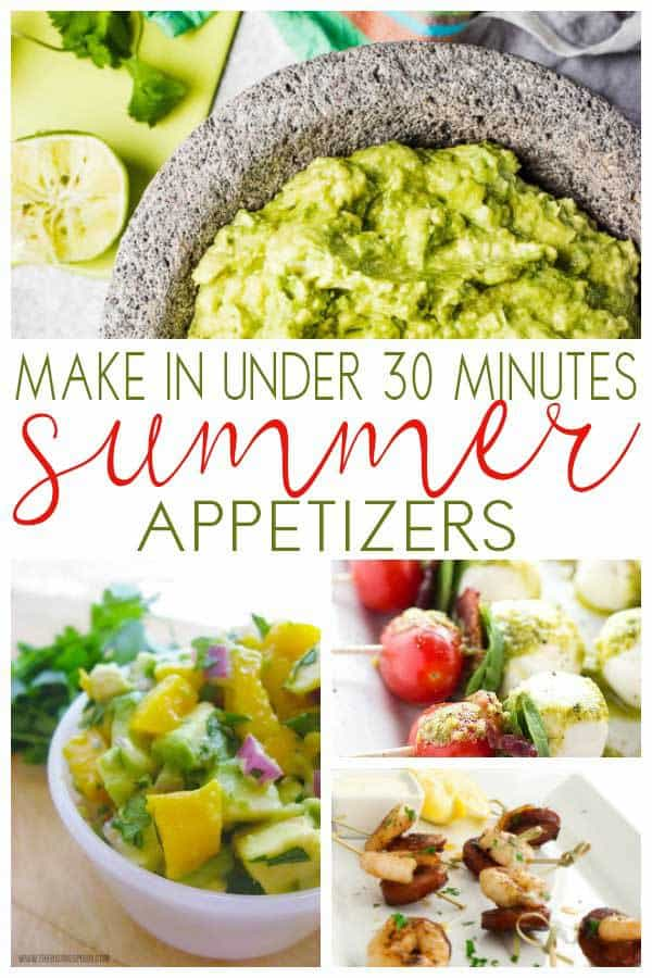 Ready in under 30 minutes quick and easy summer appetizers for the family to enjoy