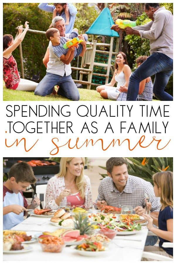 Spending Quality Time Together as a Family Summer Edition