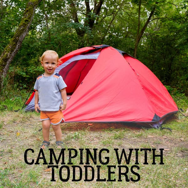 What do you need to know before you go tent camping with toddlers